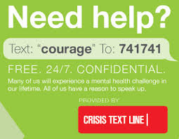 "Need help? Text ""courage"" to 741741"
